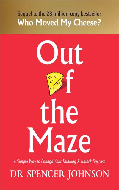 Picture of Out of the Maze: A Simple Way to Change Your Thinking & Unlock Success