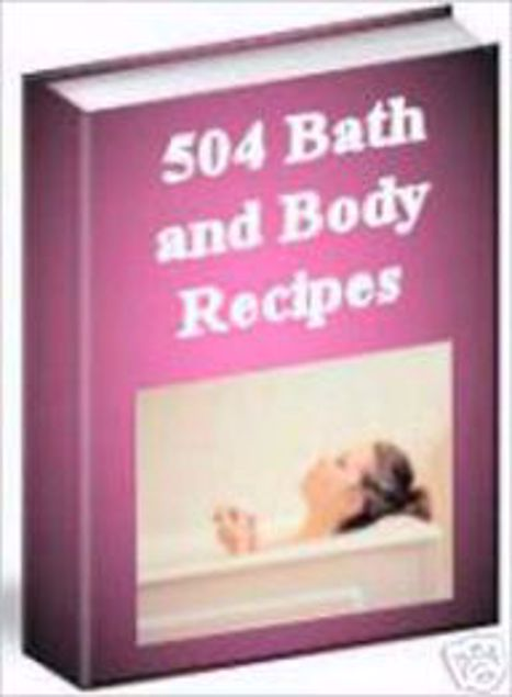 Picture of 504 Relaxing Bath & Body Recipes