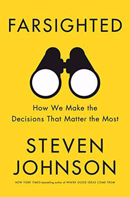 Picture of Farsighted: How We Make the Decisions That Matter the Most