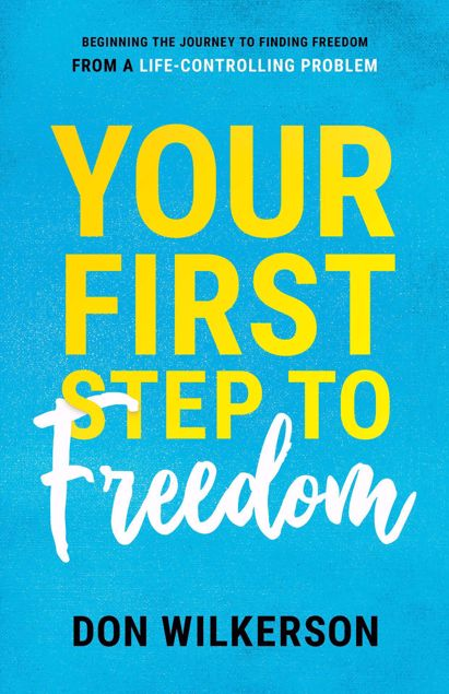 Picture of Your First Step To Freedom: Beginning The Journey To Finding Freedom From A Life-Controlling Problem