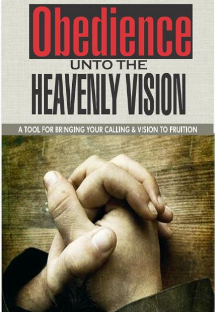 Picture of Obedience unto the Heavenly Vision