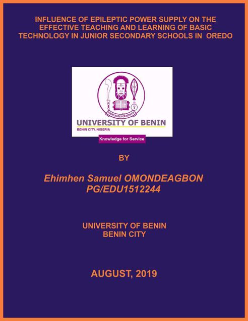 Picture of INFLUENCE OF EPILEPTIC POWER SUPPLY ON THE EFFECTIVE TEACHING AND LEARNING OF BASIC TECHNOLOGY IN JUNIOR SECONDARY SCHOOLS IN  OREDO LOCAL GOVERNMENT