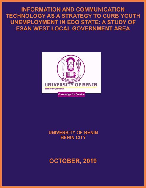 Picture of INFORMATION AND COMMUNICATION TECHNOLOGY AS A STRATEGY TO CURB YOUTH UNEMPLOYMENT IN EDO STATE: A STUDY OF ESAN WEST LOCAL GOVERNMENT AREA