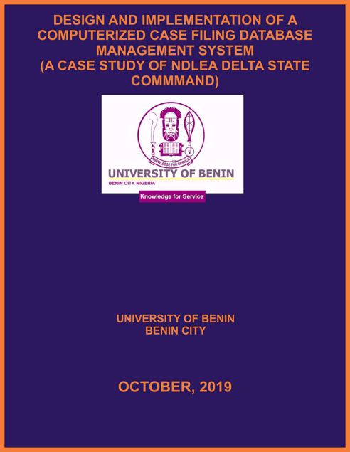 Picture of DESIGN AND IMPLEMENTATION OF A COMPUTERIZED CASE FILING DATABASE MANAGEMENT SYSTEM  (A CASE STUDY OF NDLEA DELTA STATE COMMMAND)