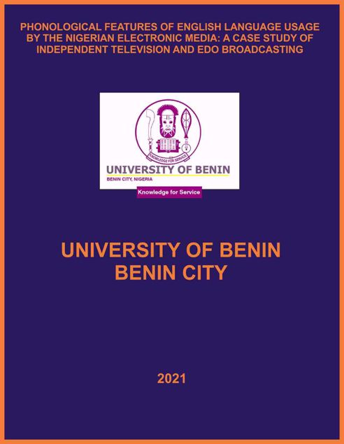 Picture of PHONOLOGICAL FEATURES OF ENGLISH LANGUAGE USAGE BY THE NIGERIAN ELECTRONIC MEDIA: A CASE STUDY OF INDEPENDENT TELEVISION AND EDO BROADCASTING SERVICE, BENIN CITY